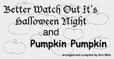 Halloween Songs -Better Watch Out and Pumpkin Pumpkin at a