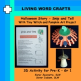 Halloween Story - Snip and Tell - Tiny Witch and 3D Art Project for Pre-K-Gr. 1