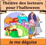 Halloween Théâtre des lecteurs: Je me déguise