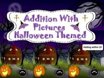 Halloween Themed  Addition with Pictures (adding within 10):