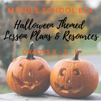 Halloween Themed Lesson Plans & Resources for Middle School ELA