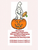 Addition and Subtraction With & Without Regrouping-Halloween Themed Math Review