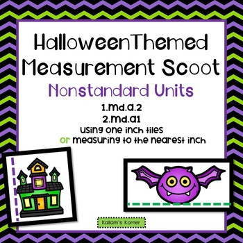 Halloween Themed Measurement Scoot-Nonstandard /Measuring to the Nearest Inch
