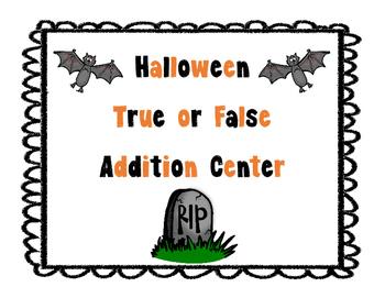 Halloween True or False Addition Center