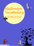 Halloween Vocabulary: Matching, Word Search, and Fill-in-t