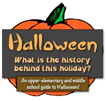 Halloween: What is the History behind this Holiday?  (A gu