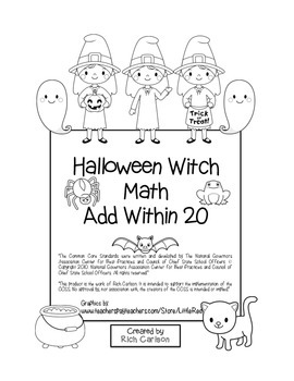 """Halloween Witch Math"" Add Within 20 - Common Core - Addition Fun! (black line)"