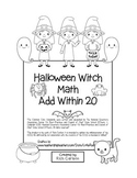 """""""Halloween Witch Math"""" Add Within 20 - Common Core - Addition Fun! (black line)"""