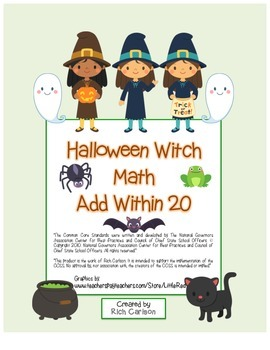 """Halloween Witch Math"" Add Within 20 - Common Core - FUN!"
