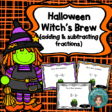 Halloween Witch's Brew (Adding & Subtracting fractions) Task Card