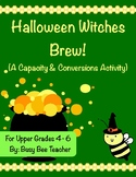 Halloween Witches Brew! A Lesson on Capacity and Conversions