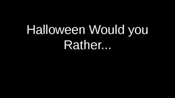 Halloween Would You Rather