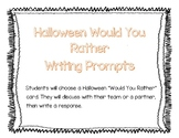 Halloween Would You Rather Opinion Writing Prompts