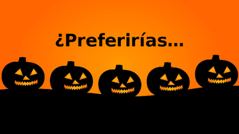 Halloween Would you rather... Spanish