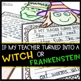 Halloween Writing Craftivity - If My Teacher Turned Into A Witch or Frankenstein