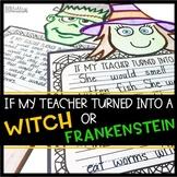 Halloween Writing Craftivity - If My Teacher Turned Into A