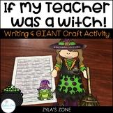 Halloween Writing Craftivity - If My Teacher Was a Witch