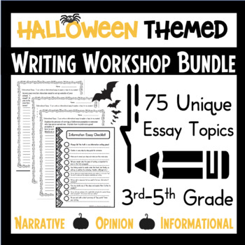 Halloween Writing Workshop Bundle Opinion Narrative Research Essay Topics