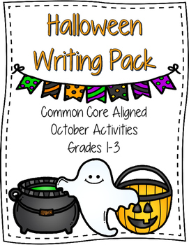 Halloween Writing Pack : Common Core Aligned Grades 1-3