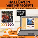Halloween Writing Prompts | EDITABLE | Google Classroom |