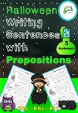 Halloween Writing Sentences with Prepositions for ESL /EAL / ELL
