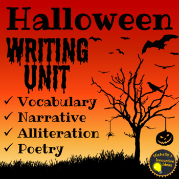 Halloween Writing Unit | Haunting Narratives & Petrifying Poetry for Grades 5-7