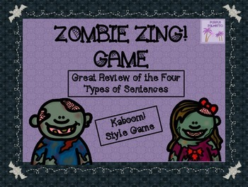 Zombie Zing! Game (Four Types of Sentences)