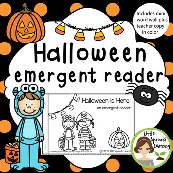 Halloween is Here  Emergent Reader (includes Teacher copy plus mini word wall)
