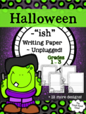 Halloween Writing Paper  ~ UNPLUGGED!