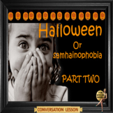Halloween – or Samhainophobia?- ESL Adult English conversation power-point