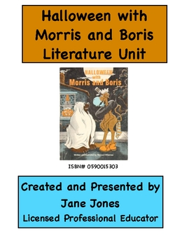 Halloween with Morris and Boris Literature Unit