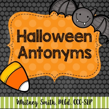 Halloween/Fall Candy Corn Antonyms for Speech Therapy