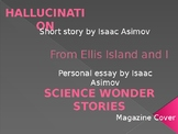 Hallucination by Isaac Asimov, From Ellis Island & I by Is