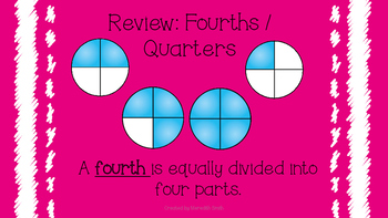 Halves and Fourths / Quarters