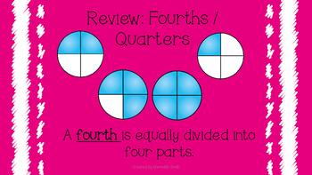 Halves and Fourths / Quarters