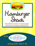 Hamburger Shack | Real Life Classroom Simulation for Math and Change Making