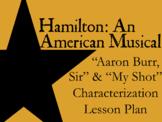 "Hamilton ""Aaron Burr, Sir"" and ""My Shot"" Characterization"