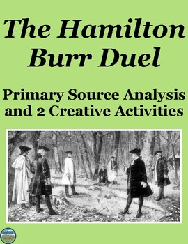 Hamilton-Burr Duel Primary Source Analysis and Creative Activities