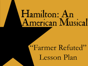 "Hamilton ""Farmer Refuted"" Historical Investigation Lesson Plan"