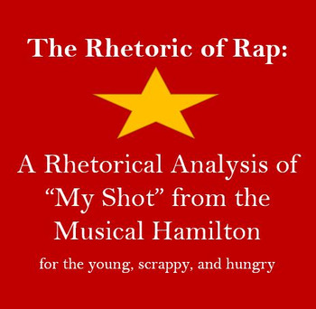 "Hamilton ""My Shot"" Rhetorical Analysis"