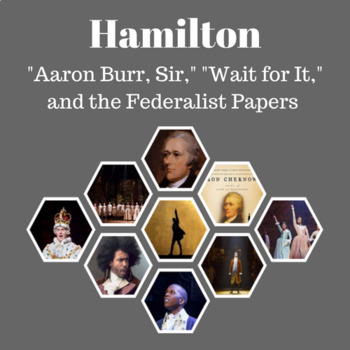 """Hamilton Stage to Classroom- """"Aaron Burr, Sir"""" """"Wait for It"""" & Federalist Papers"""