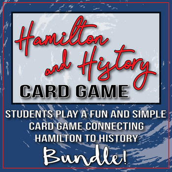 Hamilton and History Card Game Bundle American Revolution and Constitution
