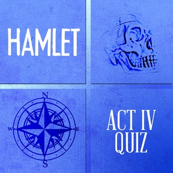 Hamlet QUIZ (& ANSWERS) for Act IV