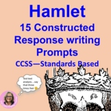Hamlet 15 Constructed Response Prompts CCSS Text Based Writing Prompt