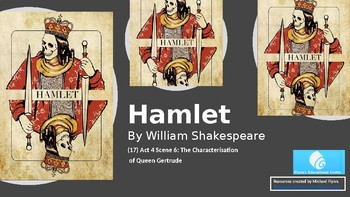 Hamlet (17) Act 4 Scene 6 - The Characterisation of Gertrude