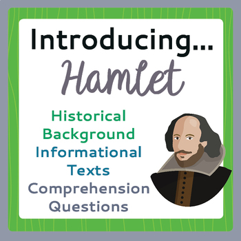 Hamlet Informational Texts, Historical Context, Activities
