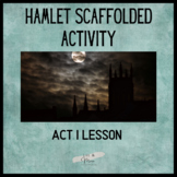 Hamlet Act 1 Scaffolded Activity