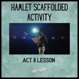 Hamlet Act 2 Scaffolded Activity