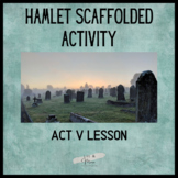 Hamlet Act 5 Scaffolded Activity