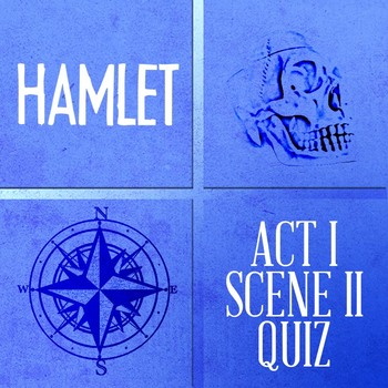 Hamlet Act I Scene II Reading Comprehension Quiz